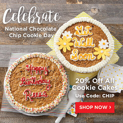 Celebrate National Chocolate Cookie Day with 20% Off All Cookie Cakes. Use Code CHIP