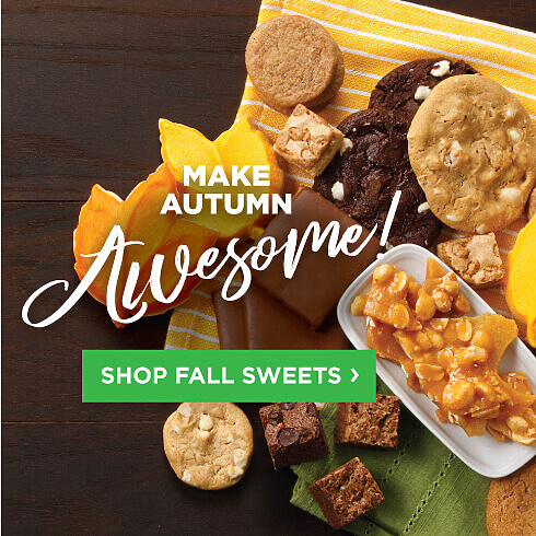 Make Autumn Awesome!. Shop Fall Sweets.