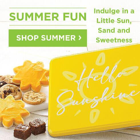 Summer Fun! Indulge in a little sun, sand, and sweetness. Shop Summer.