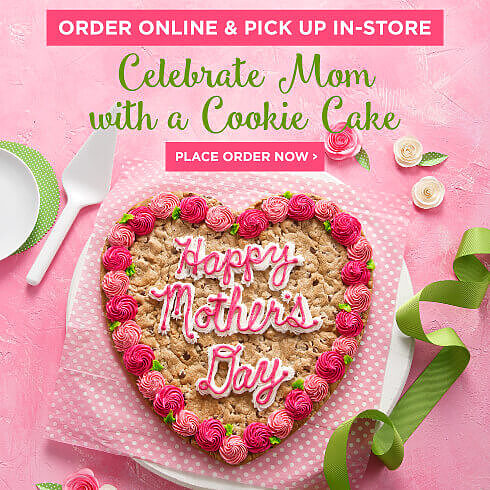 Celebrate Mom and Grads with a Cookie Cake. Place your order Now